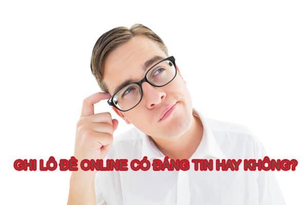 Ghi lô đề online có đáng tin hay ko?