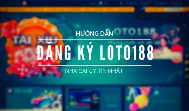 Hướng dẫn đăng ký tài khoản loto188